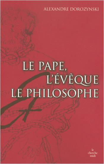 Le pape, l'évêque, le philosophe