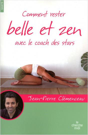 Comment rester belle et zen... avec le coach des stars