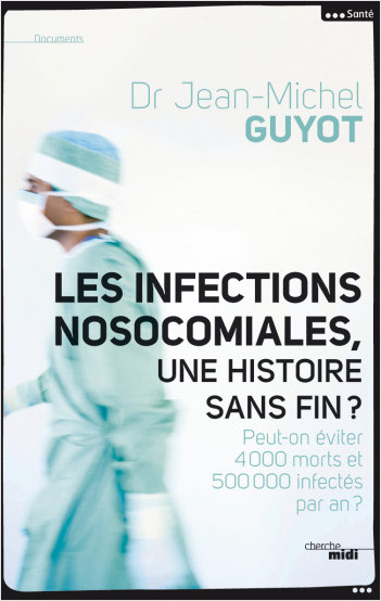 Les Infections nosocomiales, une histoire sans fin ?