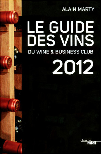 Le Guide des vins du Wine & Business Club 2012