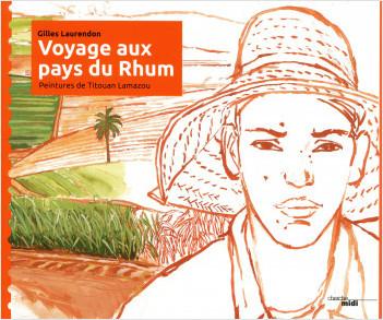 Voyage aux pays du Rhum