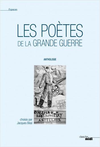 Les Poètes de la Grande Guerre (nouvelle édition)