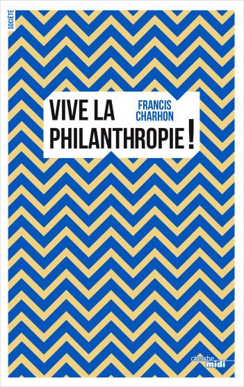 Vive la philanthropie !