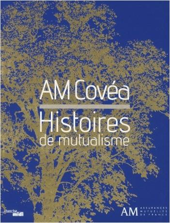 AM Covéa, Histoires de mutualisme