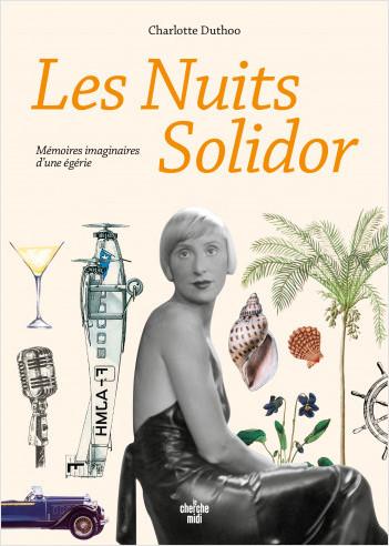 Les nuits Solidor - Mémoires imaginaires d'une égérie