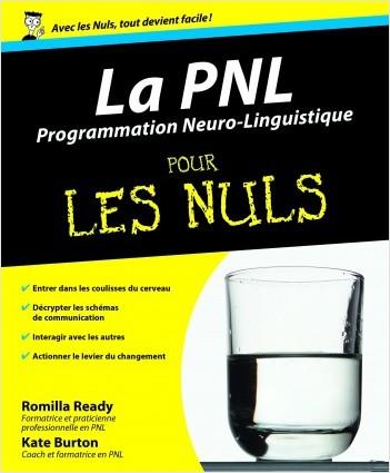 La PNL - Programmation neurolinguistique Pour les Nuls