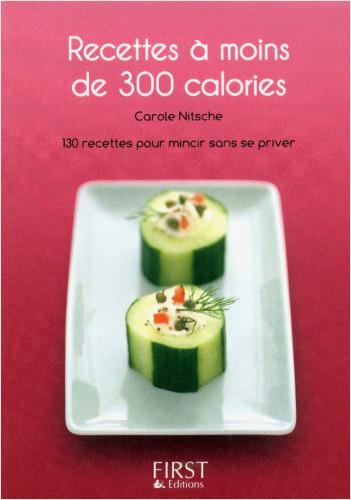 Petit livre de - Recettes à moins de 300 calories