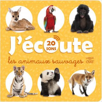 J'écoute les animaux sauvages (20 sons) - Imagier sonore - Dès 18 mois