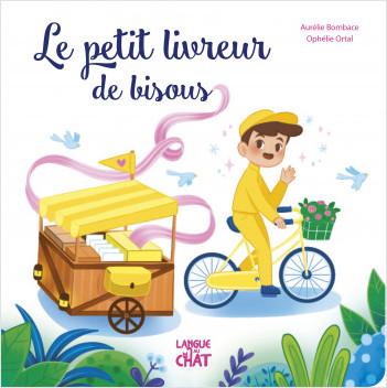 Le petit livreur de bisous - Album jeunesse illustré et cartonné - Histoire -  Dès 2 ans