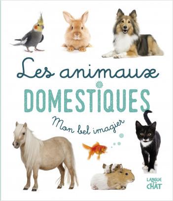 Mon bel imagier photo - Les animaux domestiques - Livre d'éveil imagier photo - Dès 6 mois