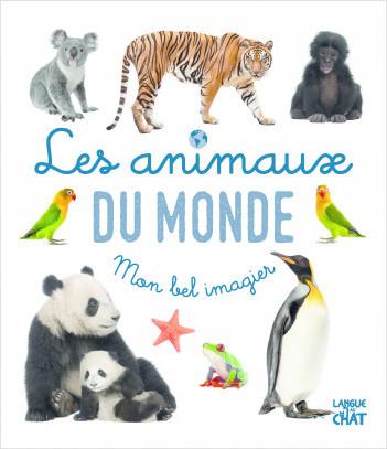 Mon bel imagier photo - Les animaux du monde - Livre d'éveil imagier photo - Dès 6 mois
