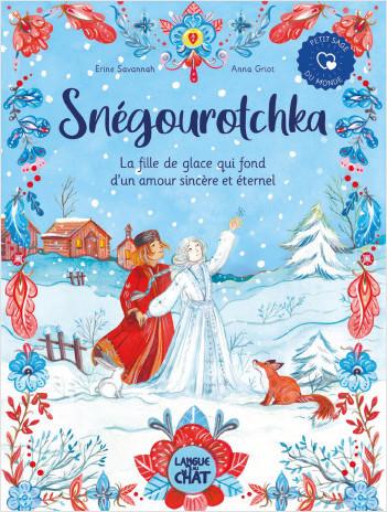 Snégourotchka : La fille de glace qui fond d'un amour sincère et éternel - Conte philosophique - Dès 2 ans