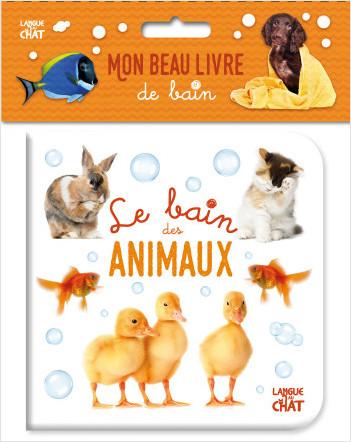 Mon beau livre de bain - Le bain des animaux - Imagier pour le bain- Bébés à partir de 9 mois