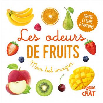 Mon bel imagier des odeurs - Les odeurs de fruits - Livre d'éveil - Imagier illustré - Dès 12 mois