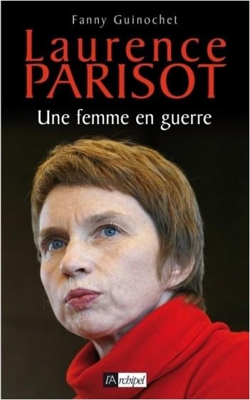 Laurence Parisot - Une femme en guerre