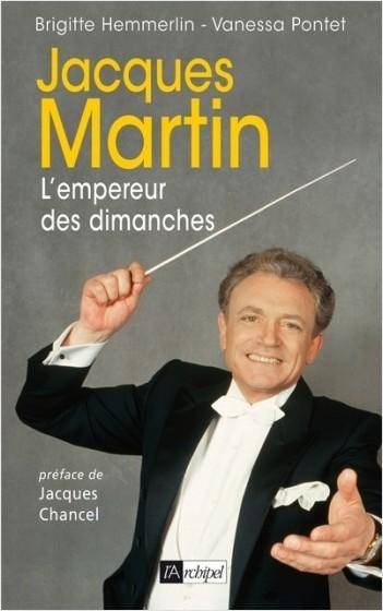 Jacques Martin - L'empereur des dimanches