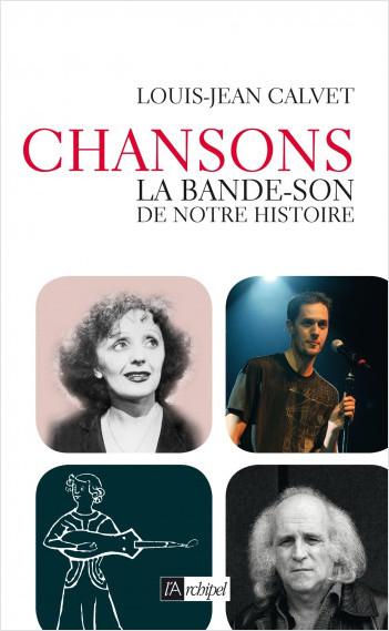Chanson - La bande-son de notre histoire