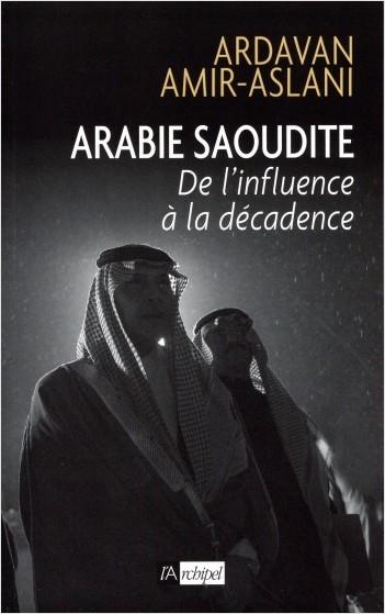 Arabie Saoudite - De l'influence à la décadence