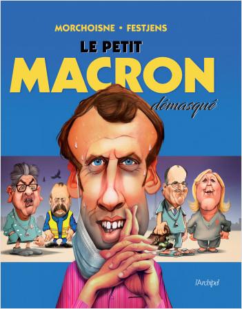 Le petit Macron démasqué