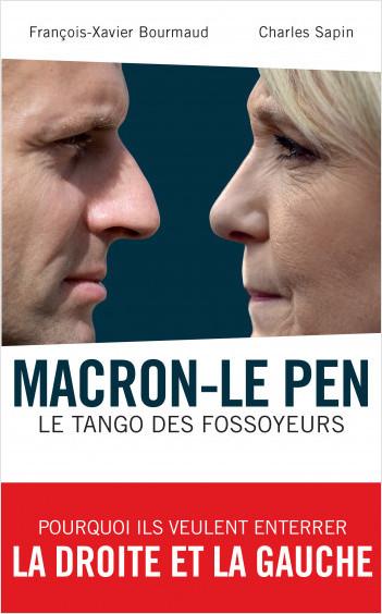 Macron-Le Pen : le tango des fossoyeurs