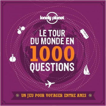 Le tour du monde en 1000 questions - un Jeu Lonely Planet - 2ed