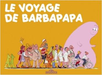 Les Classiques -  Les aventures de Barbapapa - Le Voyage - Album illustré - Dès 2 ans