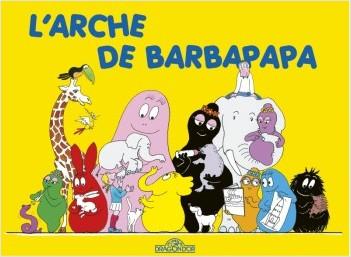 Les classiques -  Les aventures de Barbapapa - L'Arche - Album illustré - Dès 2 ans