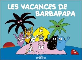 Les Classiques -  Les aventures de Barbapapa - Les Vacances - Album illustré - Dès 2 ans