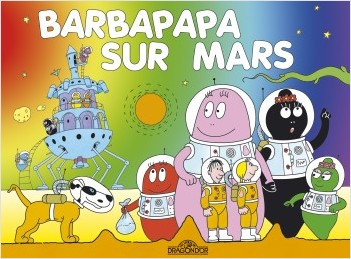 Les Classiques - Les aventures de Barbapapa - Mars - Album illustré - Dès 2 ans