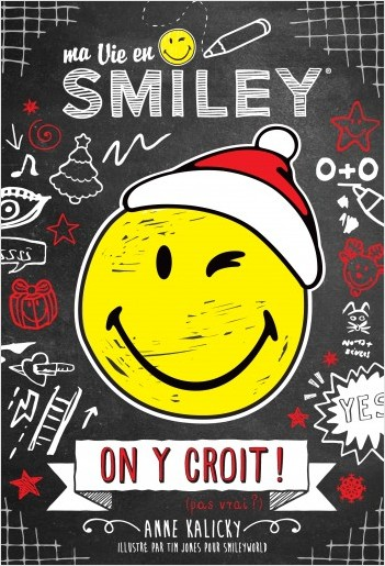 Smiley - Ma Vie en Smiley - Tome 6 - On y croit ! (pas vrai ?)