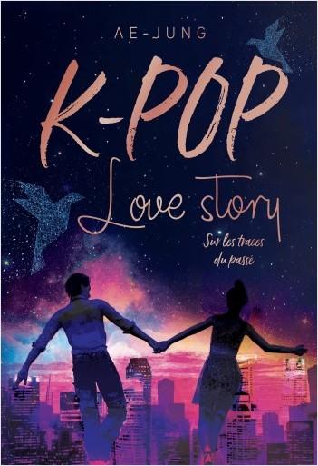 K-pop - Love story - Sur les traces du passé - Lecture roman jeunesse  - Dès 10 ans
