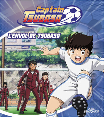 Captain Tsubasa – L'Envol de Tsubasa – Album illustré – Dès 6 ans