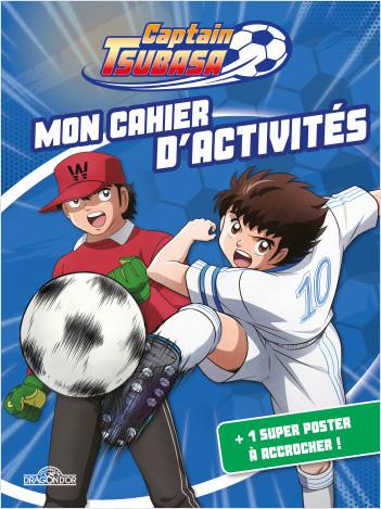 Captain Tsubasa – Mon cahier d'activités – Avec un poster – Dès 6 ans