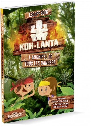 Koh-Lanta - Escape book - L'Archipel de tous les dangers