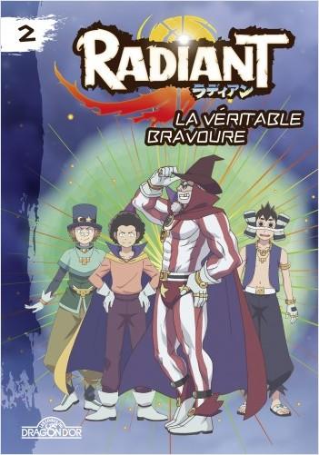 Radiant - Tome 2 - La véritable bravoure - Lecture roman jeunesse - Dès 8 ans