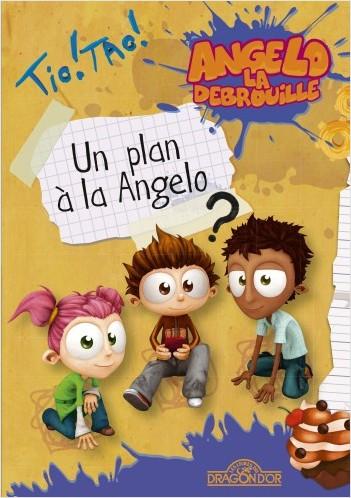 Angelo la Débrouille - Un plan à la Angelo - Lecture roman jeunesse - Dès 8 ans