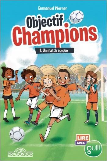 Lire avec Gulli - Objectif Champions - Tome 1 - Un match épique