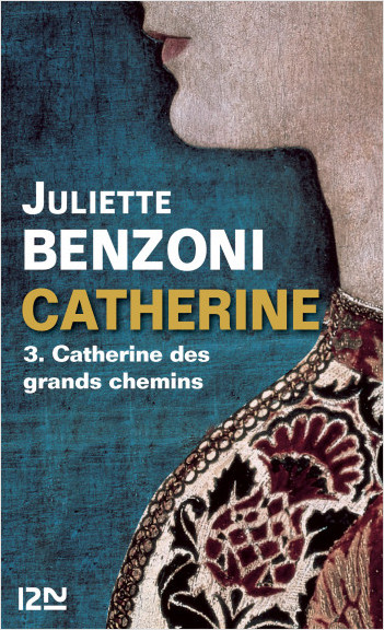 Catherine tome 3 - Catherine des grands chemins