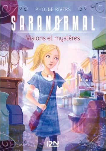 Saranormal - tome 07 : Visions et secrets