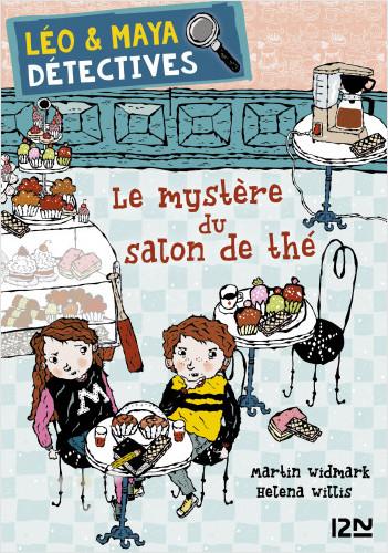 Léo et Maya, détectives - tome 6 : Le mystère du salon de thé