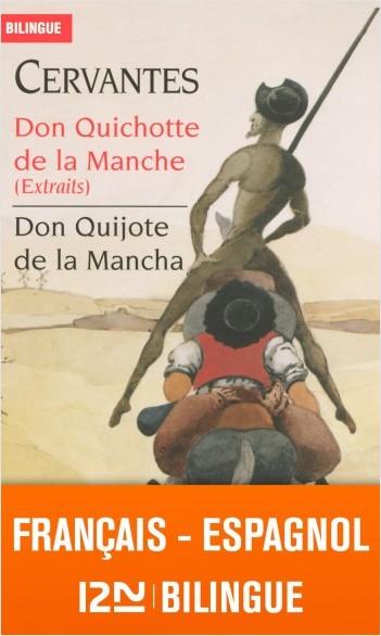 Bilingue français-espagnol : Don Quichotte de la Manche (extraits) - Don Quijote de la Mancha