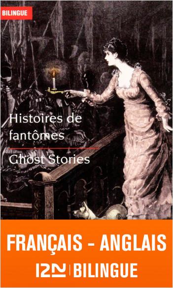 Bilingue français-anglais : Histoires de fantômes - Ghost Stories