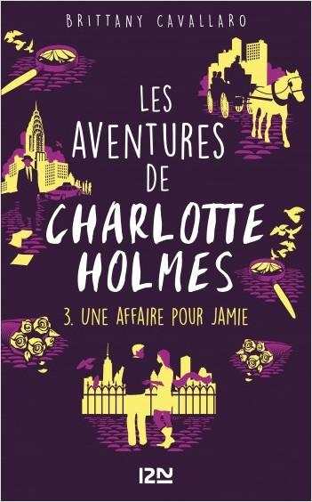 Les Aventures de Charlotte Holmes - tome 03 : Une affaire pour Jamie