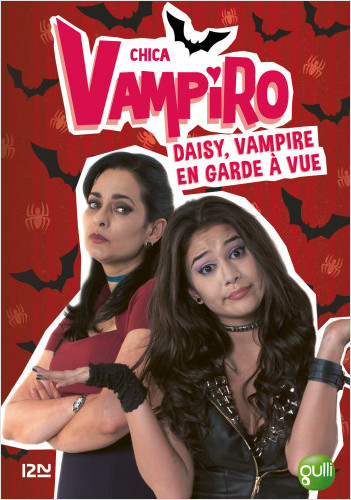 Chica Vampiro - tome 12 : Daisy, vampire en garde à vue