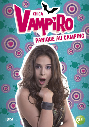 Chica Vampiro - tome 13 : Panique au camping