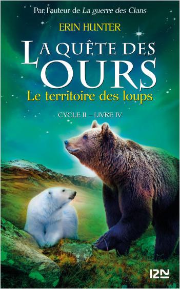 La quête des ours cycle II - tome 4 : Le territoire des loups