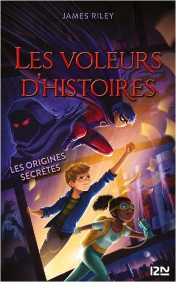 Les voleurs d'histoires - tome 03 : Les origines secrètes
