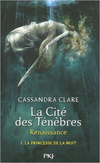 La cité des Ténèbres, renaissance - tome 1 : La princesse de la nuit