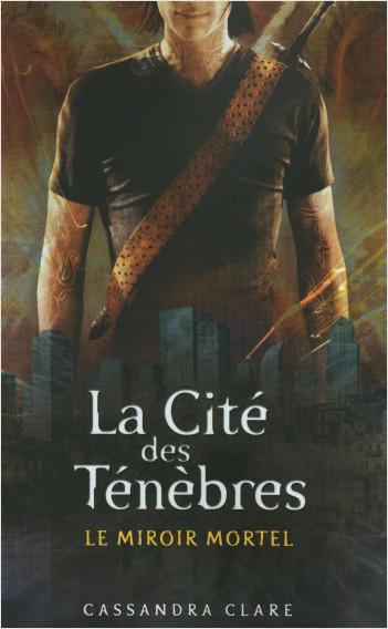 La cité des ténèbres - tome 3 : Le miroir mortel