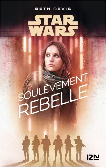 Star Wars - A Rogue One Story : Soulèvement rebelle